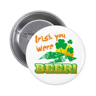 Irish you were beer pin