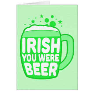 Irish You Were Beer Card