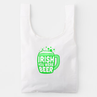 Irish You Were Beer Reusable Bag