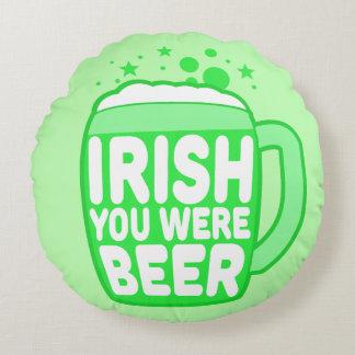 Irish You Were Beer Round Pillow