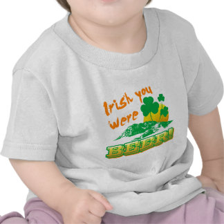 Irish you were beer shirt