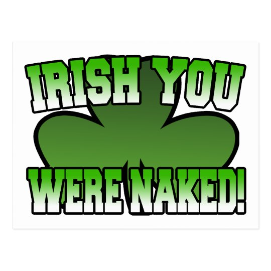 Irish You Were Naked Postcard