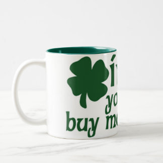 Irish you would buy me a beer Two-Tone coffee mug