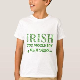 Irish You Would Buy Me A Drink T-Shirt