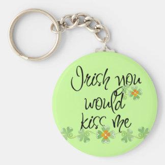 Irish you would kiss me! Key Chain