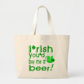 Irish you'd buy me a beer bags