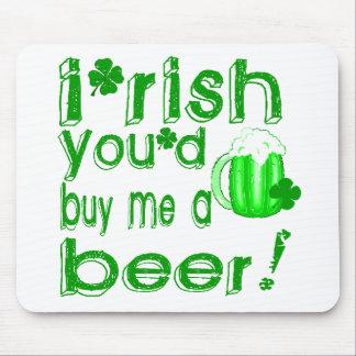 Irish you'd buy me a beer mouse mats