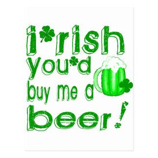 Irish you'd buy me a beer postcard