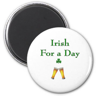 IrishForADay 2 Inch Round Magnet