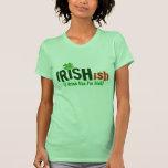Irishish Irlandés-ish bebo como soy irlandés Camiseta