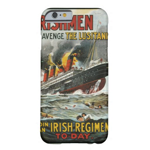 Irishmen avenge the Lusitania_Propaganda Poster Barely There iPhone 6 Case