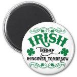 Irlandés hoy Hungover mañana Imán De Frigorifico