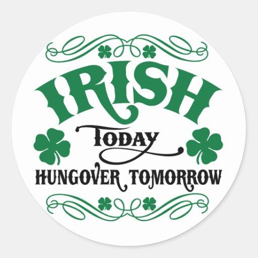 Irlandés hoy Hungover mañana Pegatinas Redondas