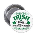 Irlandés hoy Hungover mañana Pin