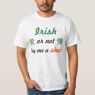 ¡Irlandés o no comprarme un tiro! Playera