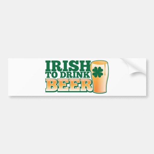 ¡Irlandés para beber la CERVEZA! Pegatina De Parachoque