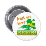 Irlandés usted era cerveza pin