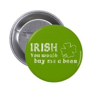 Irlandés usted me compraría una cerveza pins