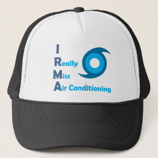IRMA = I really miss Air Conditioning! Trucker Hat