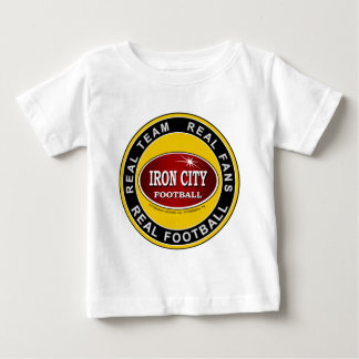 IRON CITY; Real Team, Real Fans, REAL FOOTBALL Baby T-Shirt