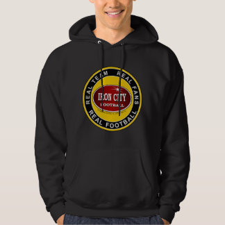 IRON CITY; Real Team, Real Fans, REAL FOOTBALL Hoody