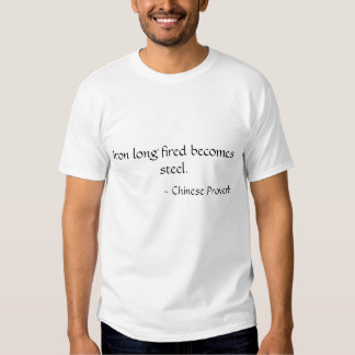 Iron long fired becomes steel tshirt