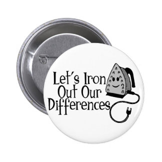 Iron Out Differences 2 Inch Round Button