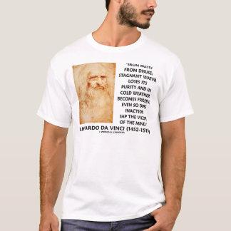 Iron Rusts Disuse Inaction Saps Vigor (da Vinci) T-Shirt