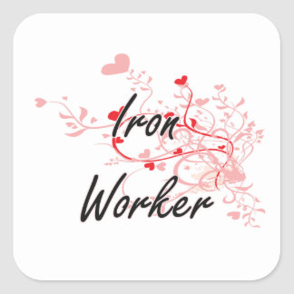 Iron Worker Artistic Job Design with Hearts Square Sticker