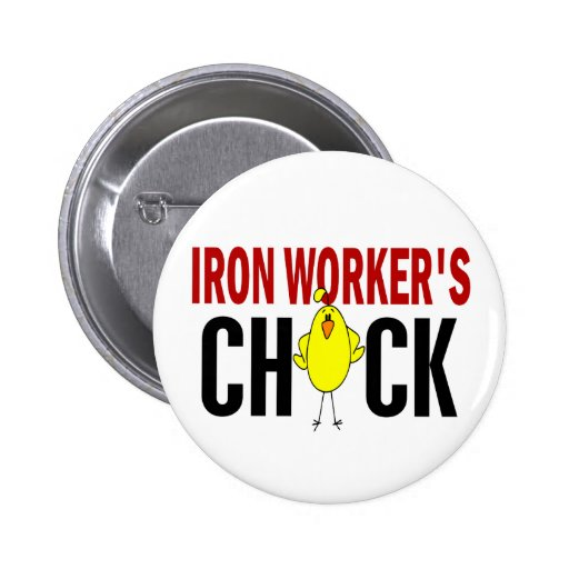 IRON WORKER'S CHICK BUTTONS