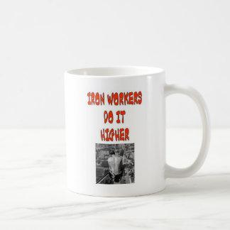 IRON WORKERS DO IT HIGHER COFFEE MUG