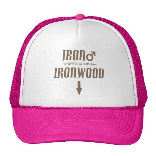 Irondude-Ironwood! Hat