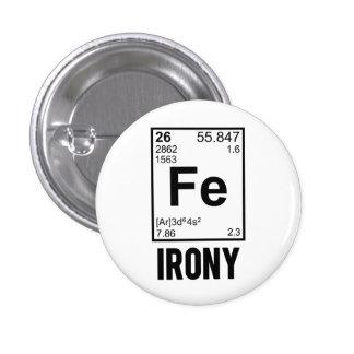 Ironía irónica del FE del elemento químico Pin Redondo De 1 Pulgada
