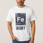 Ironía irónica del FE del elemento químico Playera