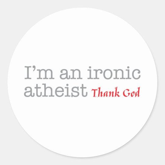 Ironic_Atheist_Full_Mug.png Classic Round Sticker