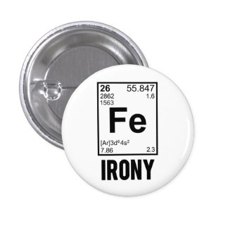Ironic Chemical Element FE Irony Pinback Button