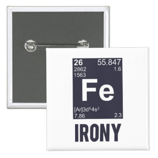 Ironic Chemical Element FE Irony Pinback Button