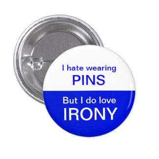 IRONIC PIN