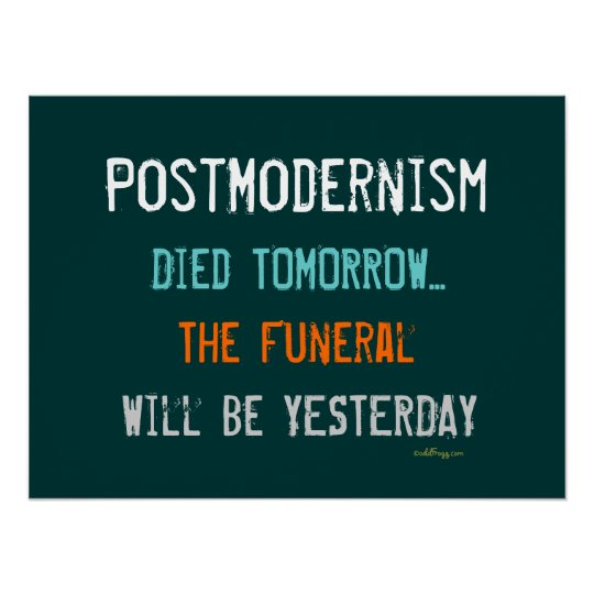 Ironic Postmodernism Died Tomorrow Poster