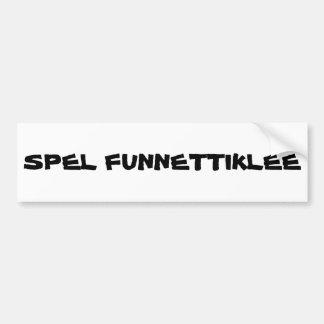 Ironic Spelling of Phonetic Bumper Sticker