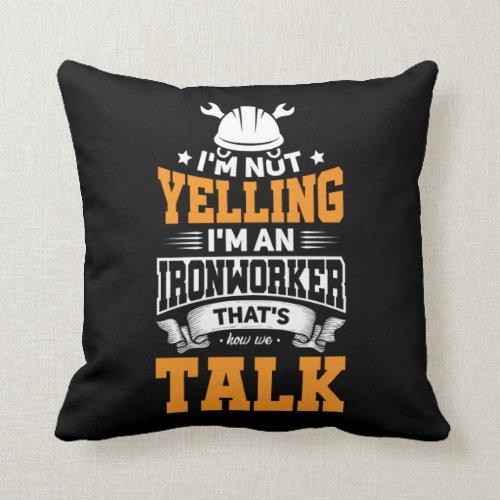 Ironworker Yelling Construction Welder Gift Idea Throw Pillow