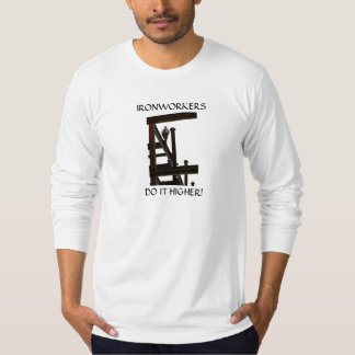 Ironworkers Do It Higher American Made Shirt
