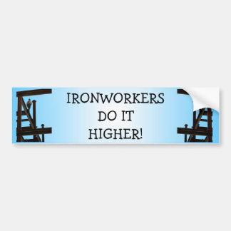Ironworkers Do It Higher Bumper Sticker