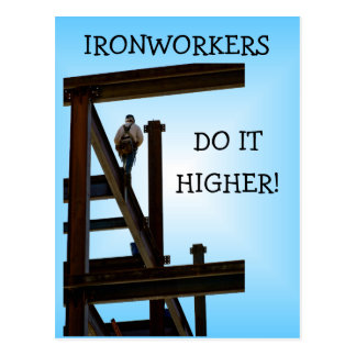 Ironworkers Do It Higher Postcard