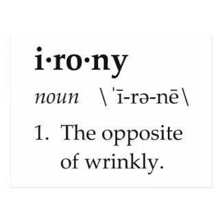 Irony Definition The Opposite of Wrinkly Postcard