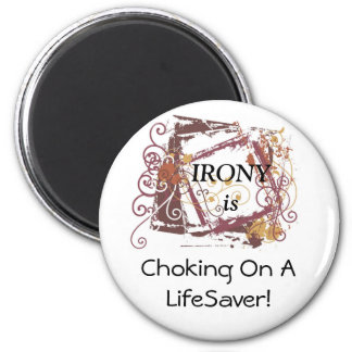 Irony Is... 2 Inch Round Magnet
