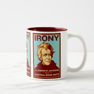Irony Is Andrew Jackson on a Central Bank Note Mug
