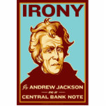 Irony is Jackson on a Bank Note Desk Sculpture Acrylic Cut Out