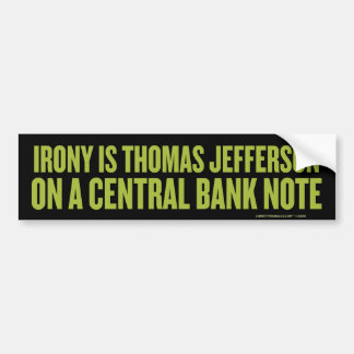 Irony Is Jefferson Bumper Sticker