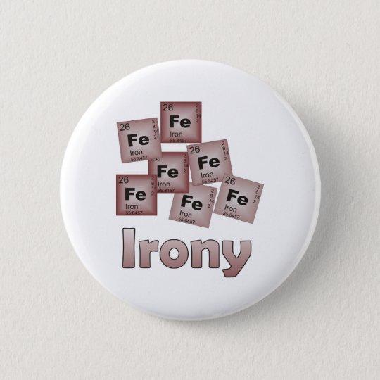Irony Pinback Button
